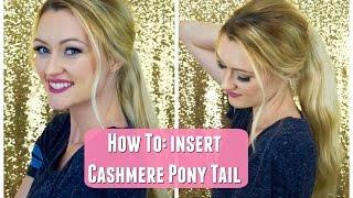 How To: Insert Cashmere Ponytail | Makenna Ashley