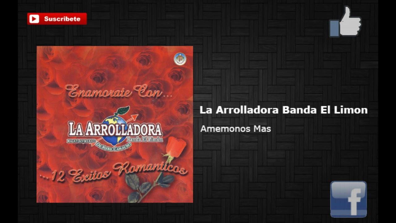 La Arrolladora Banda El Limón – Amemonos Mas Lyrics ...