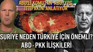 Suriye Neden Türkiye İçin Önemli?  ABD - PKK İttifakı - Fıratın Doğusuna Yapılacak Operasyon