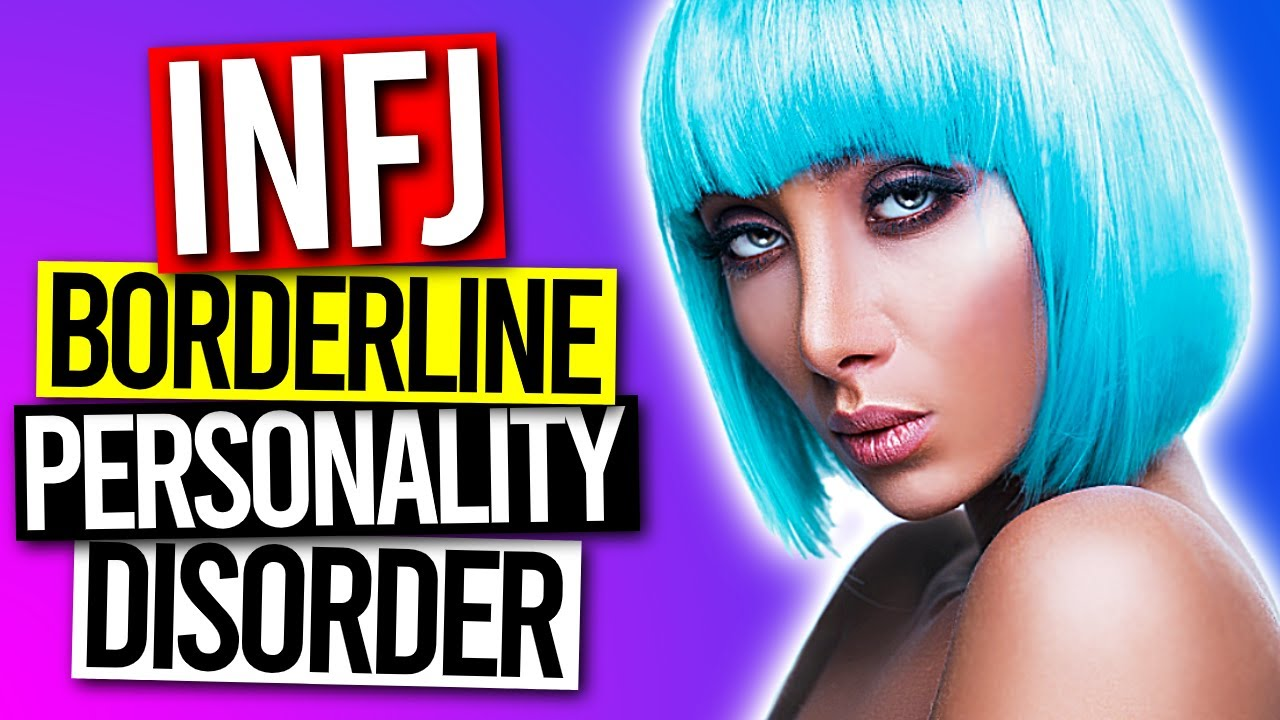 10 Signs The INFJ Has Borderline Personality Disorder