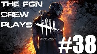 The FGN Crew Plays: Dead by Daylight #38 - I'm Out (PC)