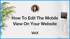 How to Edit the Mobile View of your Wix Website