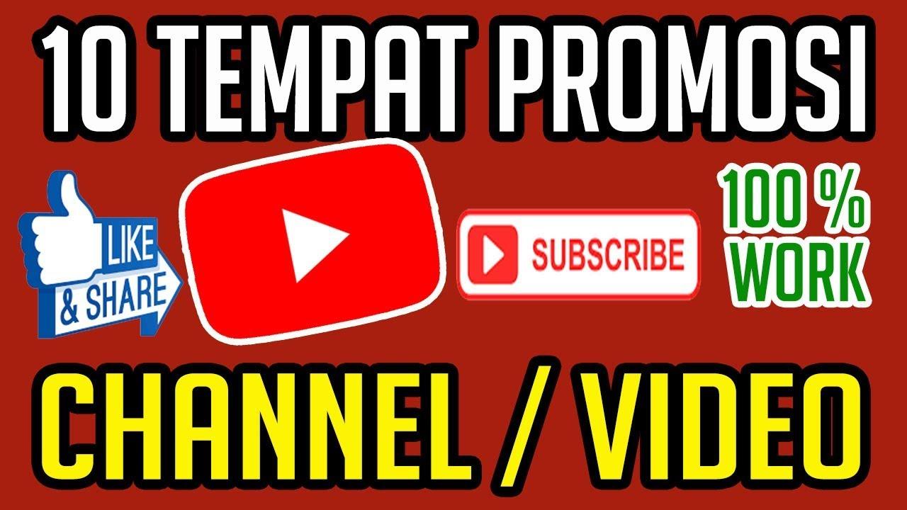 10 Tempat Promosi Channel Atau Video Youtube 100 Works Youtube