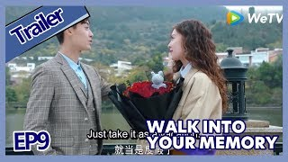 【ENG SUB 】Walk Into Your Memory trailer EP9Part1——Starring: Cecilia Boey,Eden Zhao,Tiffany Zhong