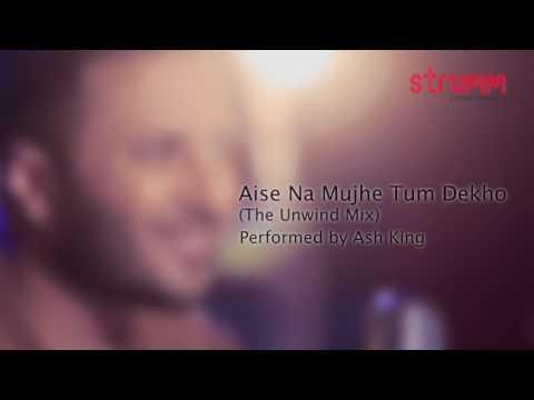 Aise Na Mujhe Tum Dekho [ Wajah Tum Ho ]   Cover By Ash King  