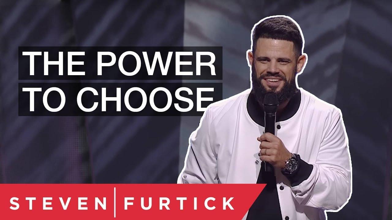 The Power To Choose | Pastor Steven Furtick