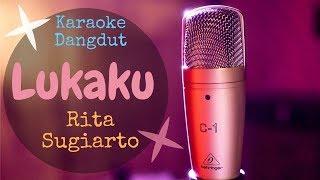 Download Lagu Karaoke dangdut LUKAKU - Rita Sugiarto mp3