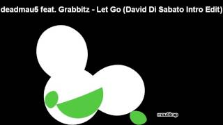 deadmau5 feat. Grabbitz - Let Go (David Di Sabato Intro Edit) [W:/2016ALBUM/]