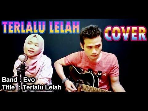 Terlalu Lelah - Evo-Cover(Ocha)