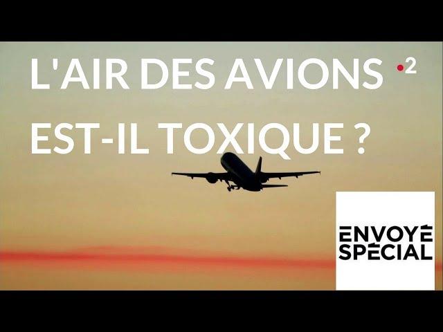 Envoyé spécial. [Fume event] L'air des avions est-il toxique ? - 26 avril 2018 (France2)