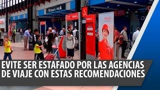 Evite ser estafado en agencias de viaje, tenga en cuenta estas recomendaciones