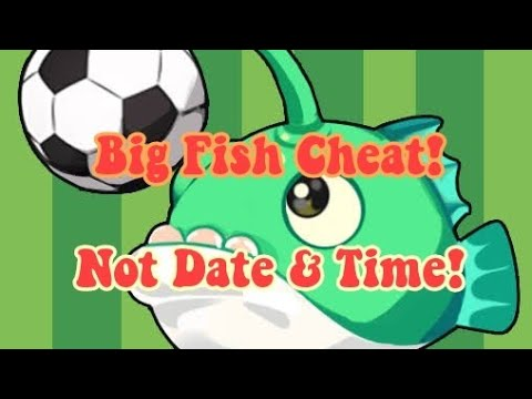 BIG FISH CHEAT! (NOT DATE AND TIME)