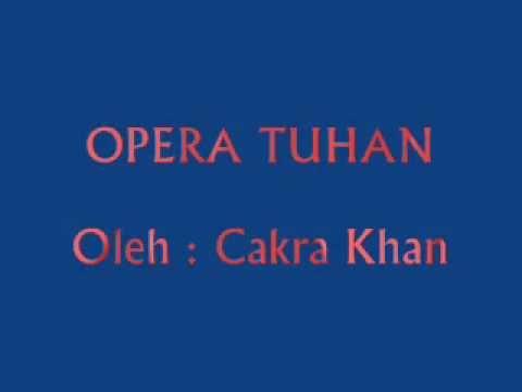 Opera Tuhan ( Lirik ) - Cakra Khan