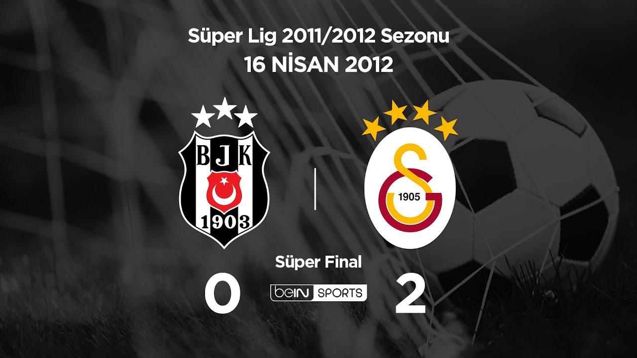 16.04.2012 | Süper Final | Beşiktaş-Galatasaray | 0-2