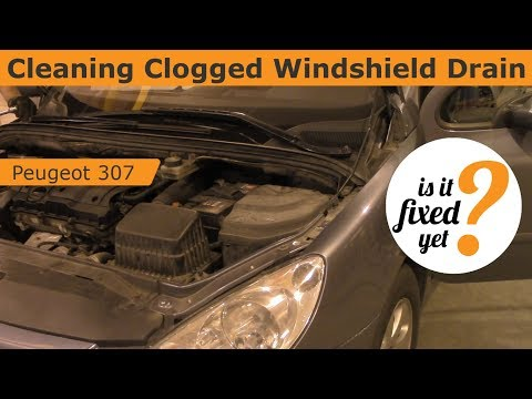 Cleaning Clogged Windshield Drain - Peugeot 307