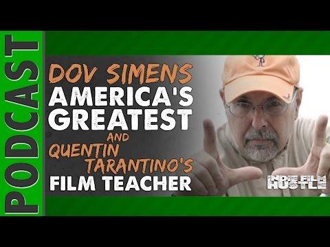 Dov Simens – American Greatest & Quentin Tarantino's Film Teacher  | Indie Film Hustle - IFH 007