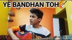 """YE BANDHAN TO  PYAAR KA BANDHAN HAI"""" Guitar Cover By MANISH JOSHI With Chords"""