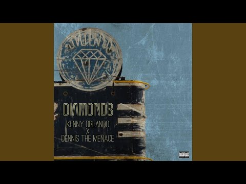 Diamonds (feat. Dennis the Menace)