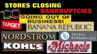 2019 Bad Start for Retail Stores Closing, Bankruptcies, Kohl's, Michaels, Gap, Nordstrom