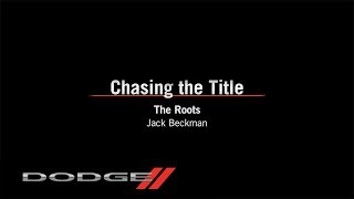 Jack Beckman - The Roots | Chasing the Title | Dodge