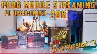 PUBG Mobile Streaming PC Under 20K | Is It Possible ? | let's find out