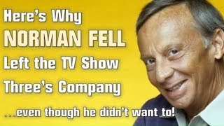 Here's Why Norman Fell Left Three's Company Behind