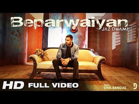 JAZ DHAMI | BEPARWAIYAN | OFFICIAL VIDEO | HD