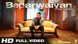 JAZ DHAMI | BEPARWAIYAN | OFFICIAL VIDEO | HD