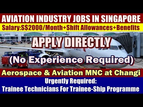 Jobs In Singapore: Trainee Technicians For Trainee-Ship Programme (Aerospace & Aviation MNC).