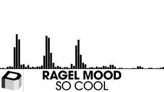 Ragel Mood - So Cool [Electro House | Plasmapool FREE DOWNLOAD]