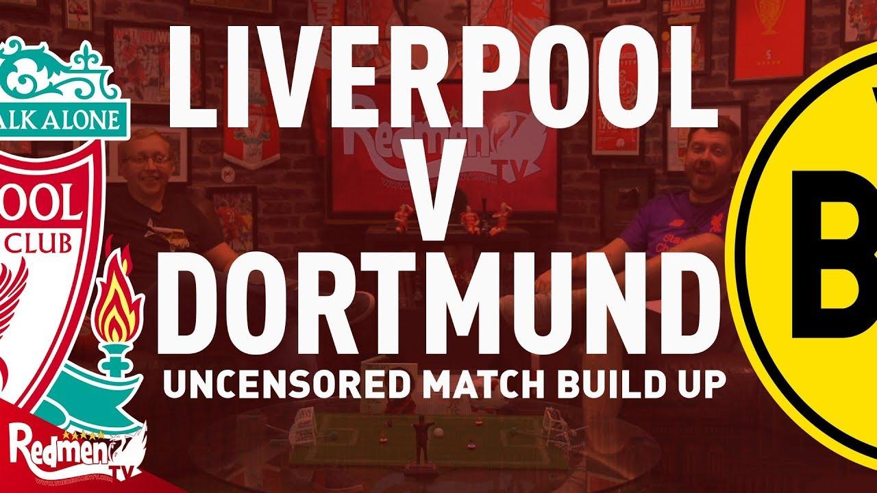 Liverpool V Dortmund Uncensored Match Build Up