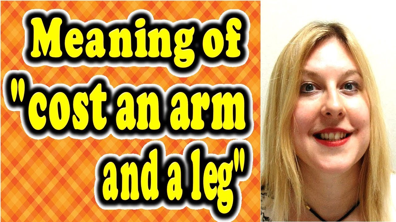 An Arm And A Leg Idiom Meaning In Urdu Meaning Of Cost An Arm And A Leg Forb English Lesson Youtube