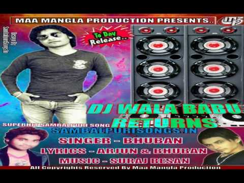 Dj Bala Babu Returns 2017 | Bhuban | New Sambalpuri Song 2016