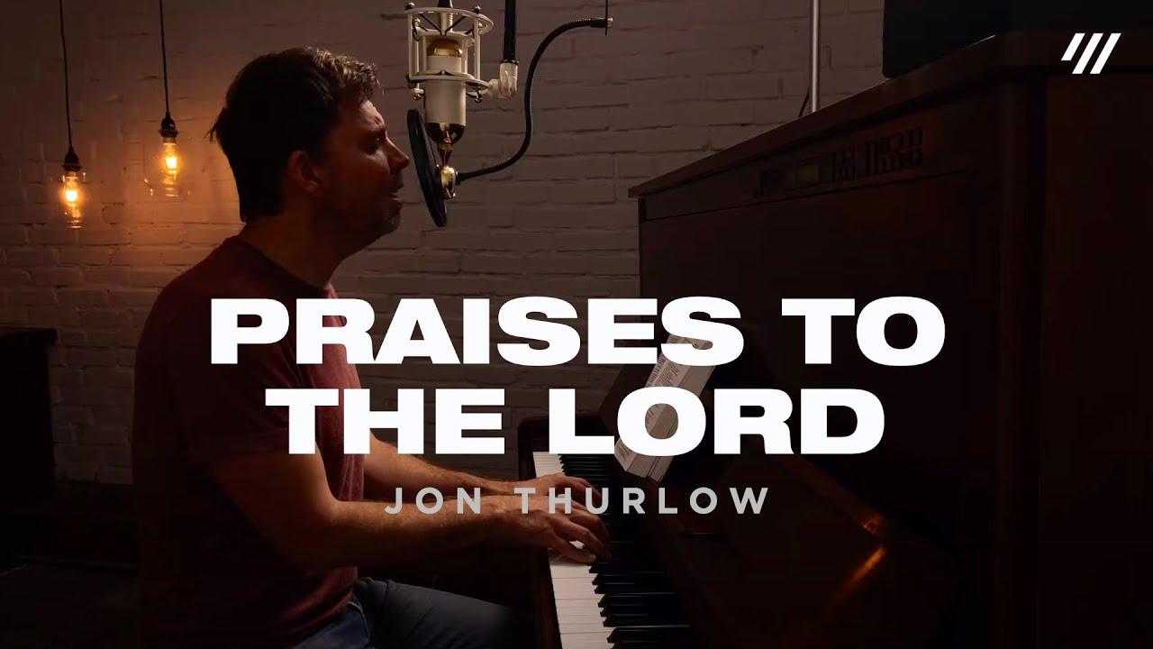 Praises to the Lord (Worship Set) - Jon Thurlow