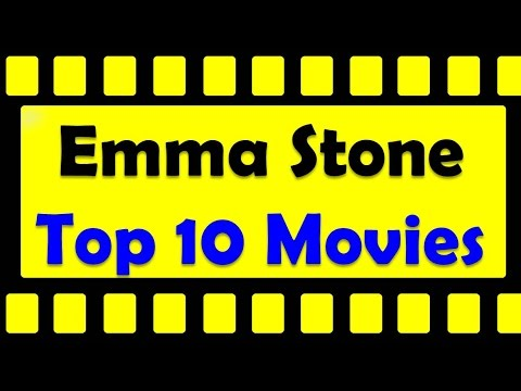 Top 10 Best Emma Stone Movies List