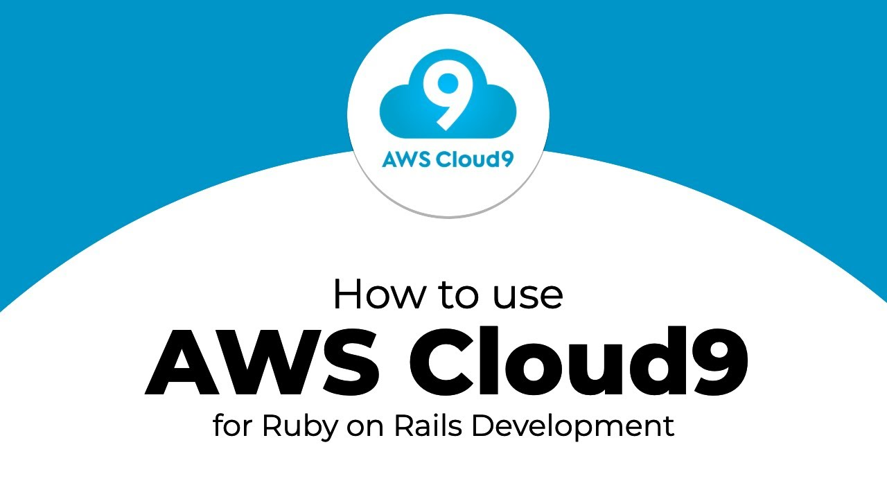 How to use AWS Cloud9 for Ruby on Rails development