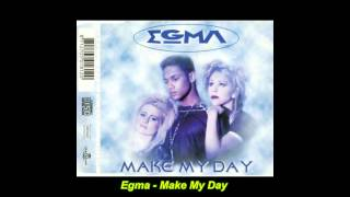 "Egma - Make My Day (""Walk"" Club Mix)"