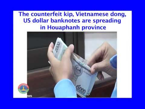 Lao NEWS on LNTV: The counterfeit banknotes are spreading in Houaphanh province.5/6/2014