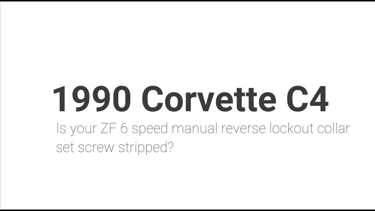 small resolution of corvette c4 zf 6 speed reverse lockout set screw stripped fixed