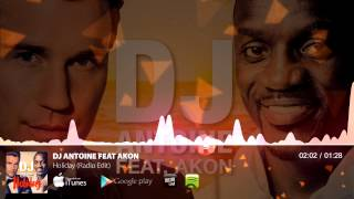 Dj Antoine feat Akon - Holiday (Radio Edit)