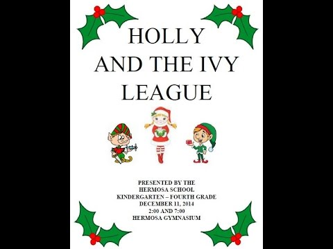 Hermosa School K - 4 Holly & the Ivy League 2014