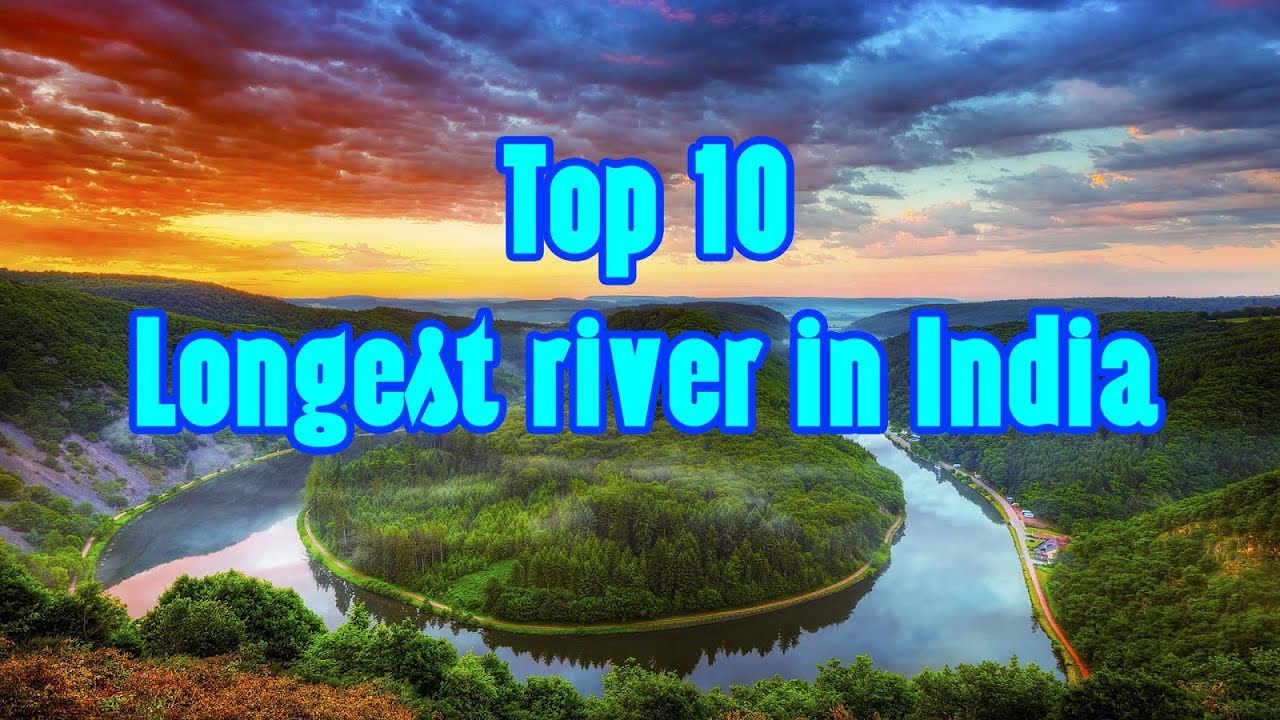 Top Longest River In India Top Most Famous Longest Rivers - 10 longest rivers