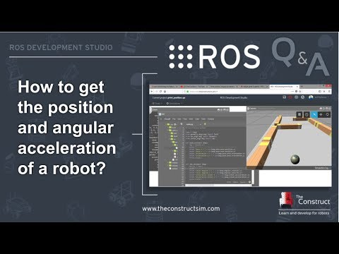 ROS Q&A] 133 - How to get the position and angular acceleration of a