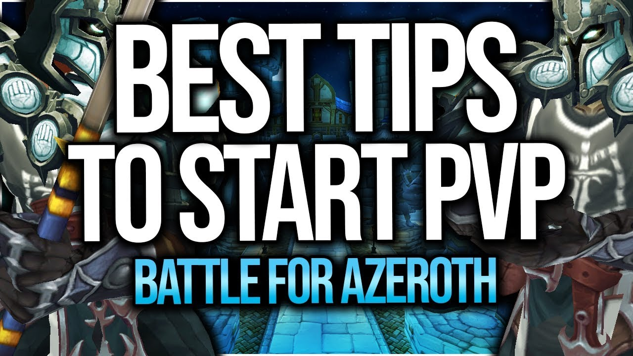 BFA | BEST 5 Tips To Start PvP In Battle For Azeroth