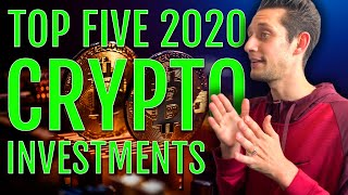 Top 5 Cryptocurrencies That You Should Be Investing In 2020