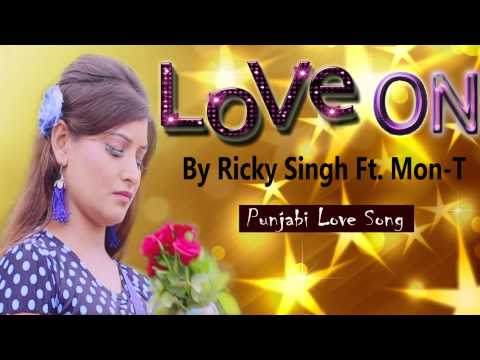 Punjabi New Song # LOVE ON # Punjabi Songs 2015 Latest By Ricky Singh ft. Mon-T
