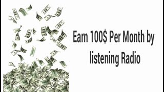 How to Earn 100$Online in Home by Playing Radio