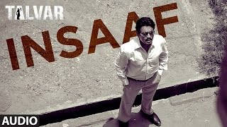 Insaaf Full AUDIO Song - Talvar | Irfan Khan, Konkona Sen, Neeraj Kabi | T-Series
