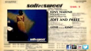 Tony Marino - Come..Ciao?