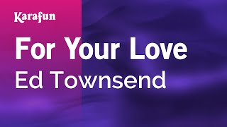 Karaoke For Your Love - Ed Townsend *